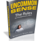 Uncommon Sense - The Rules for Entrepreneurs