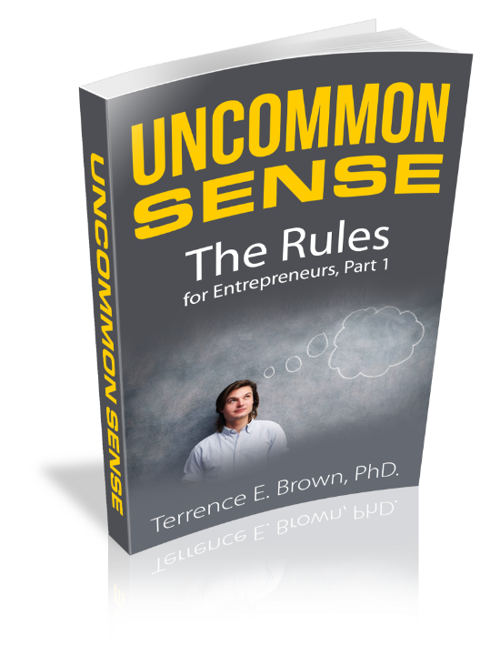 Uncommon Sense - The Rules for Entrepreneurs